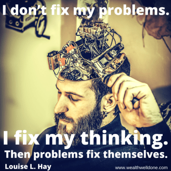 I-don_t-fix-my-problems.-I-fix-my-thinking-and-the-problems-fix-themselves.-1